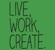 Live, Work, Create. One Piece - Short Sleeve