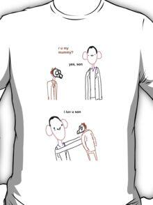 Mummy? T-Shirt