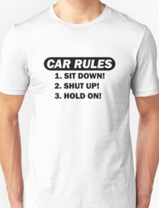 Car rules Unisex T-Shirt