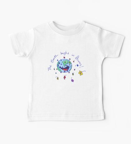 The Earth Laughs in Flowers Baby Tee