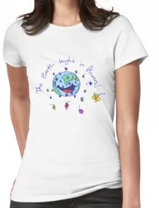 The Earth Laughs in Flowers Womens Fitted T-Shirt