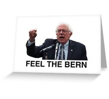 Feel The Bern Greeting Card