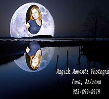 Magick Moments Photography 928-899-8979 by Magick Moments Photography