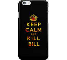 Keep Calm and Kill Bill iPhone Case/Skin