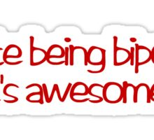 I hate being bipolar. It's awesome Sticker