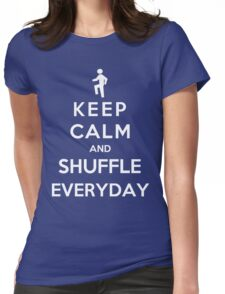 Keep Calm And Shuffle Everyday Womens Fitted T-Shirt