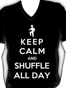 Keep Calm And Shuffle All Day T-Shirt