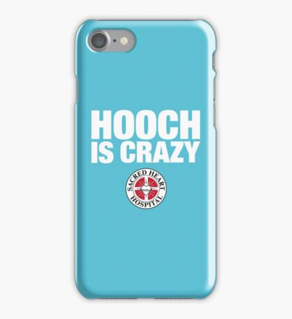 Hooch IS Crazy iPhone Case/Skin