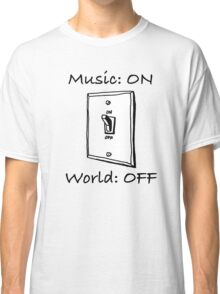 Music On World Off Classic T-Shirt
