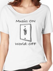 Music On World Off Women's Relaxed Fit T-Shirt