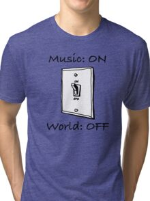 Music On World Off Tri-blend T-Shirt