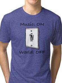 Music On World Off Tri-blend T-Shirt