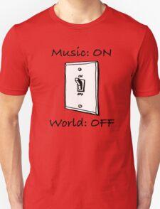 Music On World Off Unisex T-Shirt