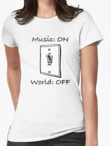 Music On World Off Womens Fitted T-Shirt