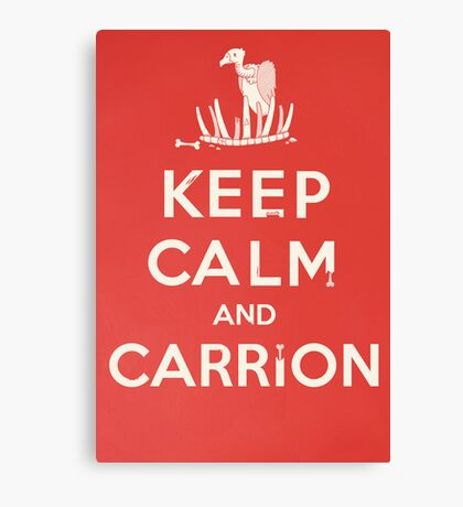 Keep calm and carrion Canvas Print