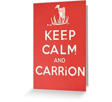 Keep calm and carrion Greeting Card