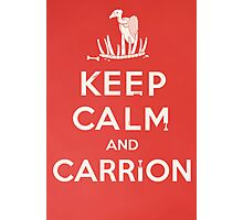 Keep calm and carrion Photographic Print