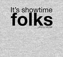 It's showtime folks Unisex T-Shirt