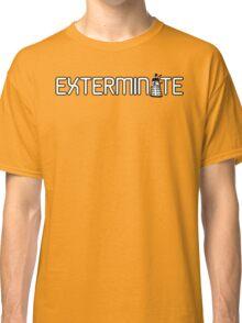 Exterminate (White Variant) Classic T-Shirt