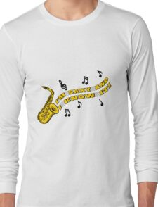 Saxy and I Know It Long Sleeve T-Shirt