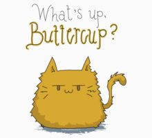 What's up, Buttercup? T-Shirt