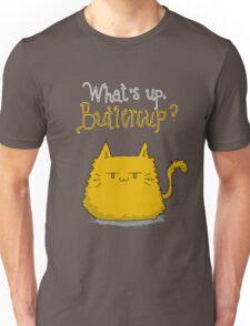 What's up, Buttercup? Unisex T-Shirt