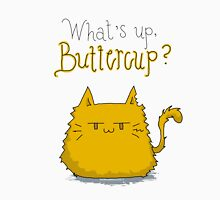 What's up, Buttercup? Unisex T-Shirt