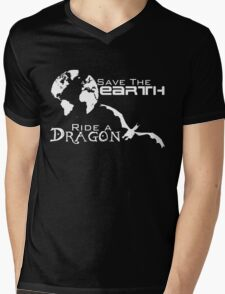 Save the Earth; Ride a Dragon Mens V-Neck T-Shirt