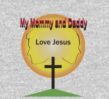Mommy and Daddy Love Jesus One Piece - Long Sleeve