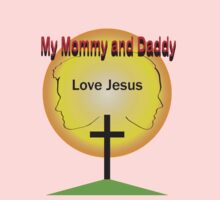 Mommy and Daddy Love Jesus One Piece - Short Sleeve