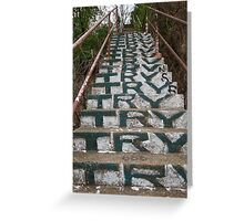 Try, Try, Try. Greeting Card