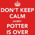 Dont Keep Calm Harry Potter Is Over by Leylaaslan