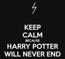 Keep Calm Because Harry Potter Will Never End by Leylaaslan