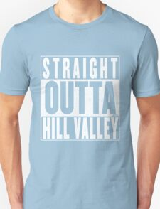 Straight Outta Hill Valley T-Shirt