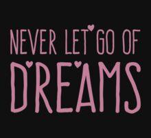 Never let go of DREAMS Kids Tee