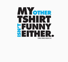 Other Tee Isn't Funny Either (BLK) Unisex T-Shirt