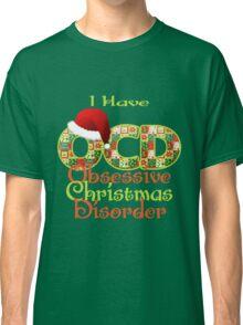 Obsessive Christmas Disorder Classic T-Shirt