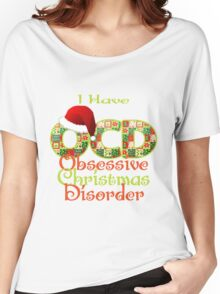 Obsessive Christmas Disorder Women's Relaxed Fit T-Shirt
