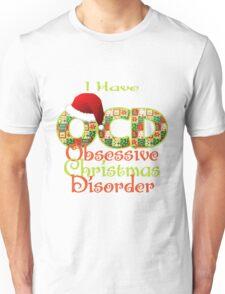 Obsessive Christmas Disorder Unisex T-Shirt