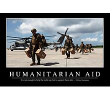 Humanitarian Aid: Inspirational Quote and Motivational Poster Photographic Print