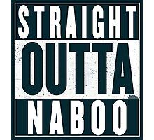 Straight Outta Naboo Photographic Print