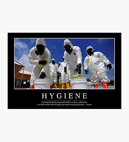 Hygiene: Inspirational Quote and Motivational Poster Photographic Print