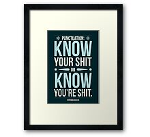 Punctuation, know your sh!t... Framed Print