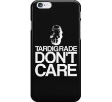 Tardigrade Don't Care iPhone Case/Skin