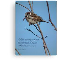 Your Heavenly Father Feeds the Birds Canvas Print