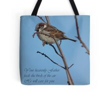 Your Heavenly Father Feeds the Birds Tote Bag