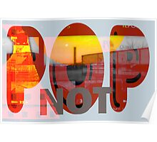 Pop Not - New Art Movement by L. R. Emerson II Poster