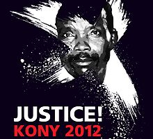 JUSTICE! KONY 2012 by Alex Preiss