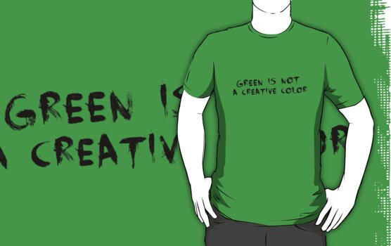 Green is not a Creative Color by Jewleo