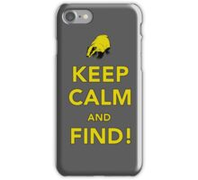 Keep Calm and FIND! iPhone Case/Skin